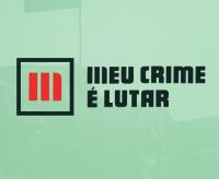 Campanha | Meu crime é lutar
